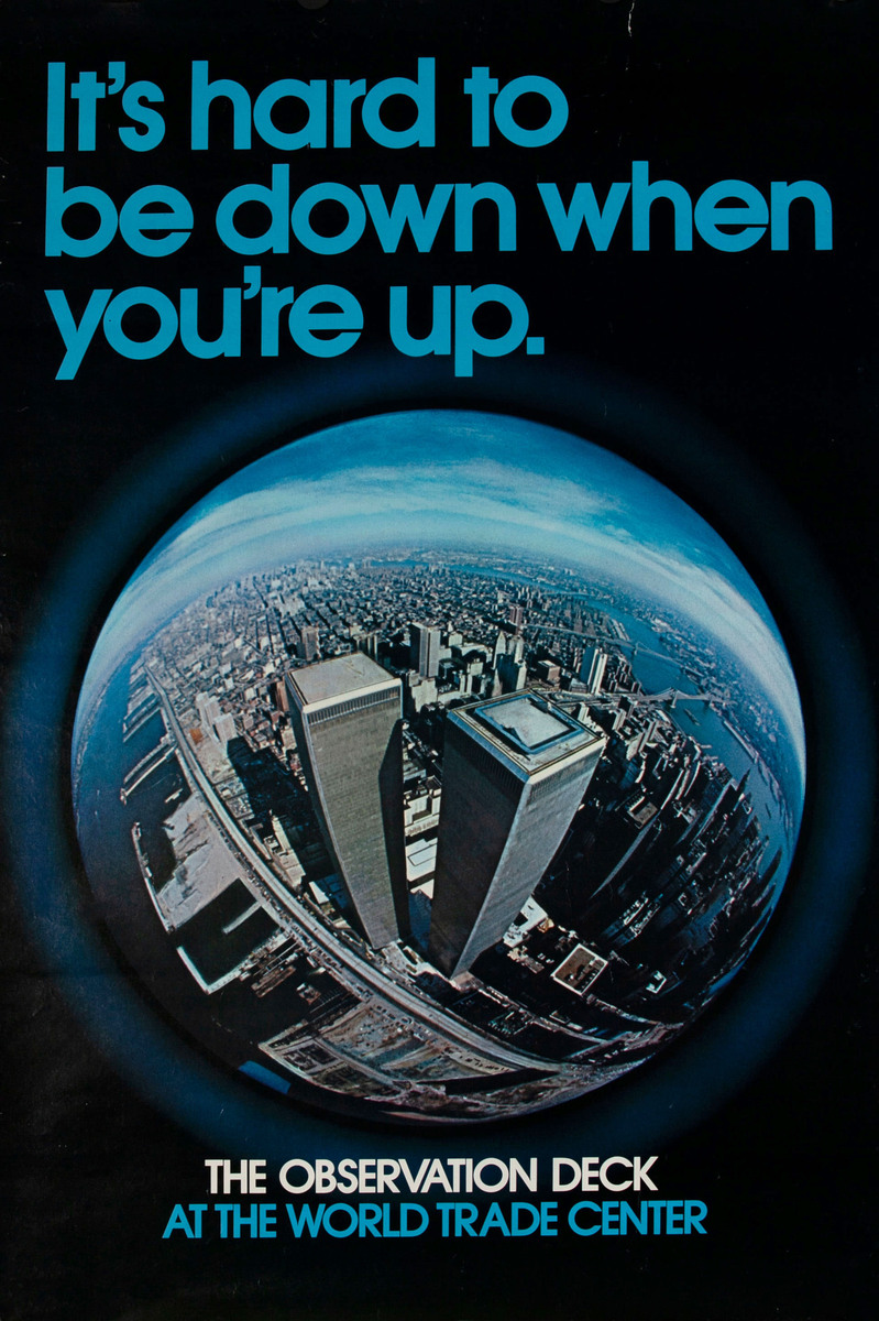 It's Hard to Be Down When You Are Up, Original New York World Trade Center Poster