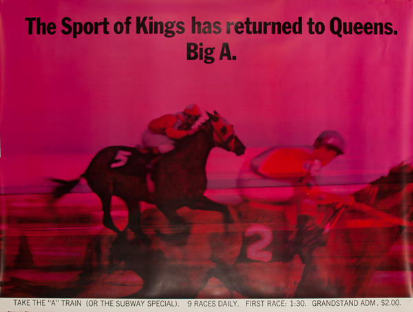 The Sport of Kings Has Returned to Queens, Big A Original Aqueduct Raceway Advertising Poster