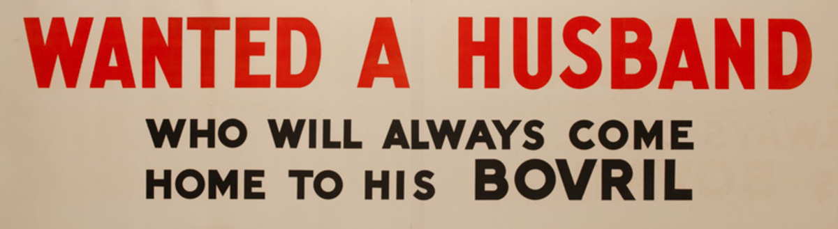 Wanted a Husband Who Will Always Come Home to His  Bovril, Original British Advertising Poster