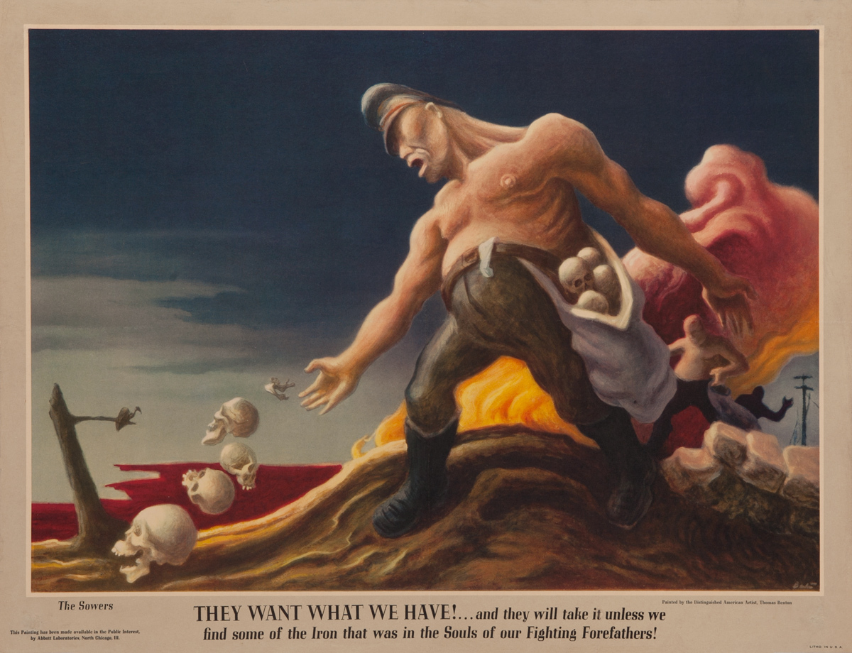 The Sowers, They Want What  We Have Original American World War Two Poster