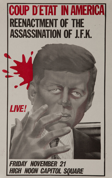 Coup D'Etat in America Reenactment of the Assassination of J.F.K Original American College Protest Poster