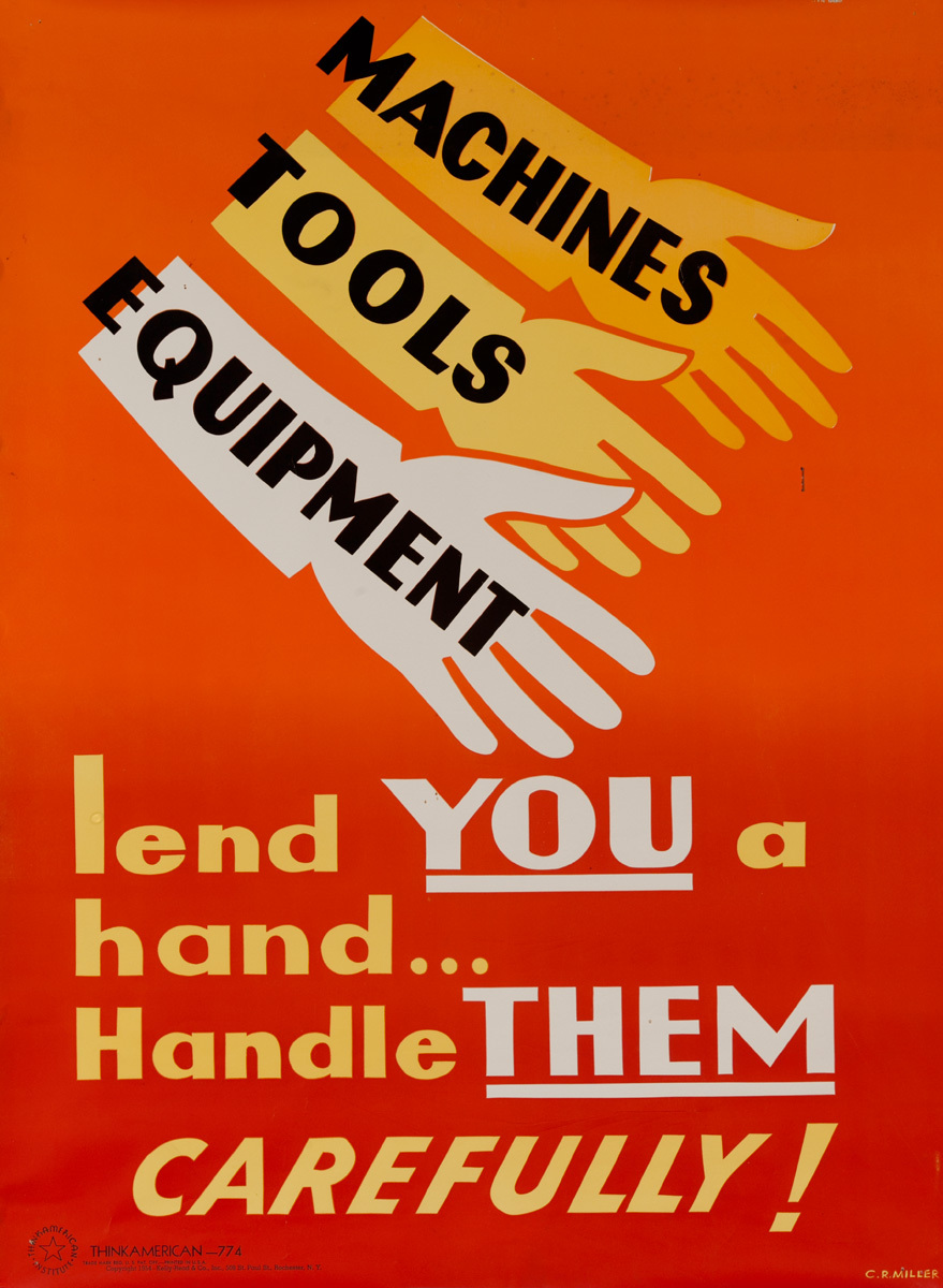 Machine Tools Equipment, Lend You a Hand, Handle Them Carefully, Think American Work Motivation Poster