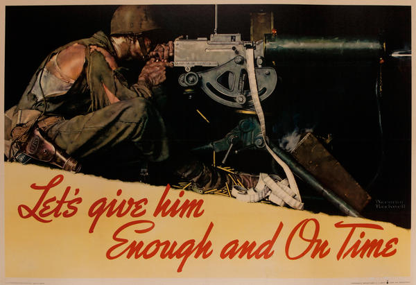 Let's Give Him Enough And On Time Original American WWII Home Front Poster