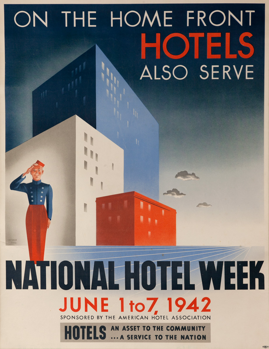 On The Home Front Hotels Also Serve, National Hotel Week, Original American WWI Poster