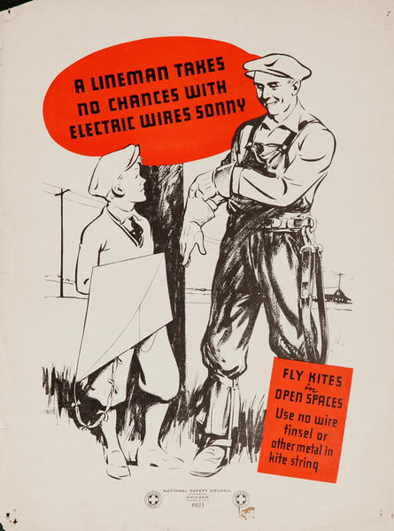 A Lineman Takes No Chances With Electric Wires, Fly Kites in Open Spaces, American Safety Poster