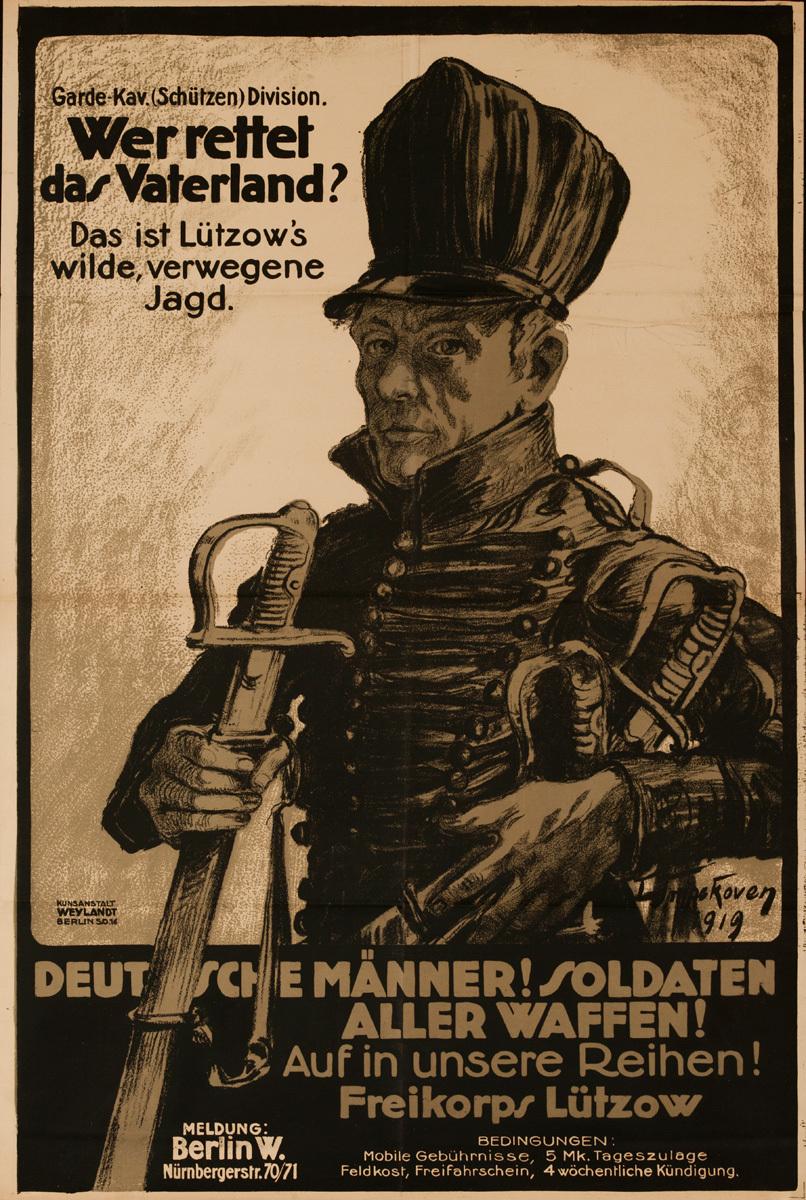 Wer Rettet das Vaterland? Das is Lützow's wilde, verwegne Jagd. Deutsche Männer! Soldaten aller Waffen! Auf in unsere Reihen! Freikorps Lützow<br>Post-WWI German Political Poster