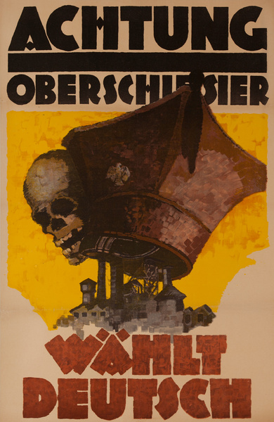 Achtung Oberschlesier - Wählt Deutsch <br>Original Post- WWI German Political Propaganda Poster