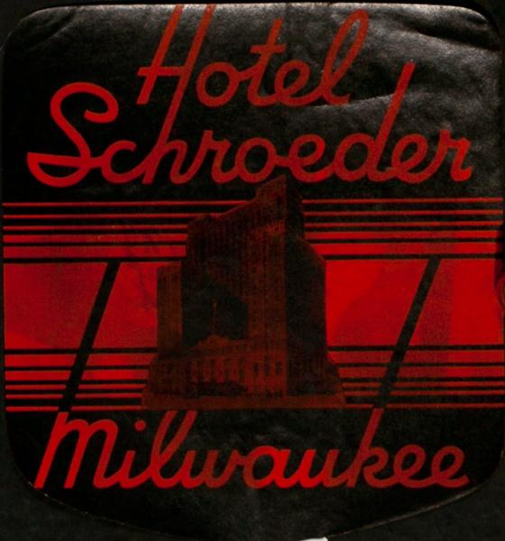 Hotel Schroeder Milwaukee, Original Luggage Label