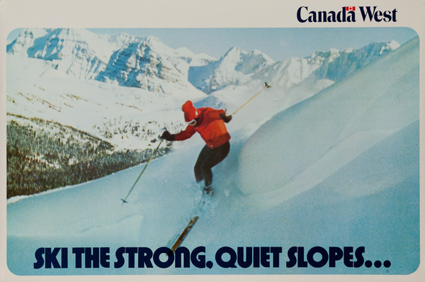 Canada West, Original Travel Poster Ski the Strong, Quite Slopes...