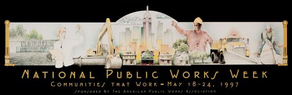Original Public Works Week Poster, Communities That Work