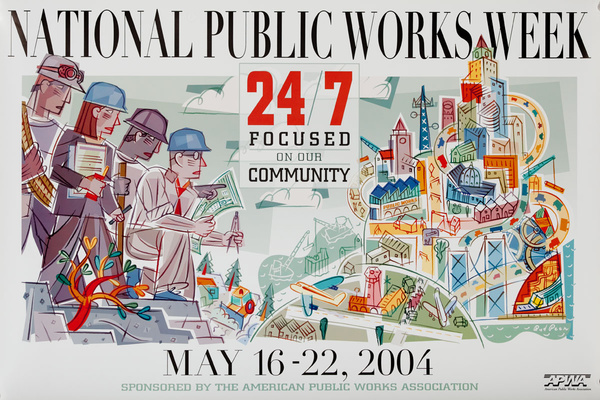 Original Public Works Week Poster, 24/7: Focused on Our Community