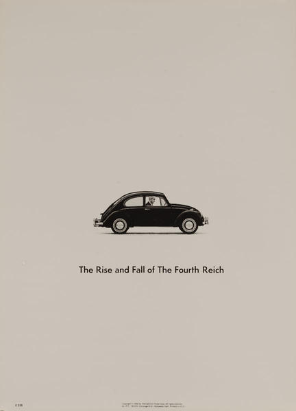 The Rise and Fall of the Fourth Reich, VW Bug, Original American anti-Vietnam War Peace Protest Poster
