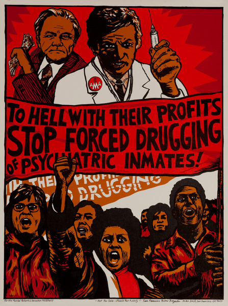 Stopped Forced Drugging of Psychiatric Inmates!, Original San Francisco Poster Brigade Poster