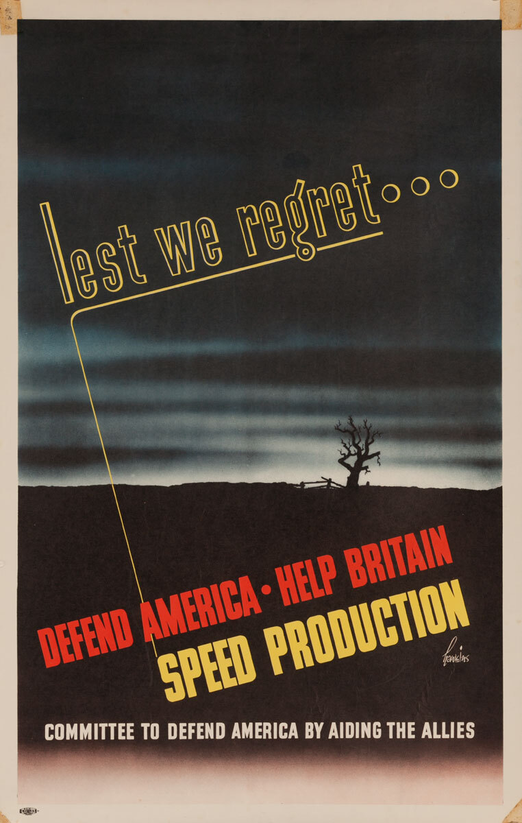 Lest We Regret... Defend America - Help Britain, Speed Production, Original Committee to Defend America by Helping The Allies