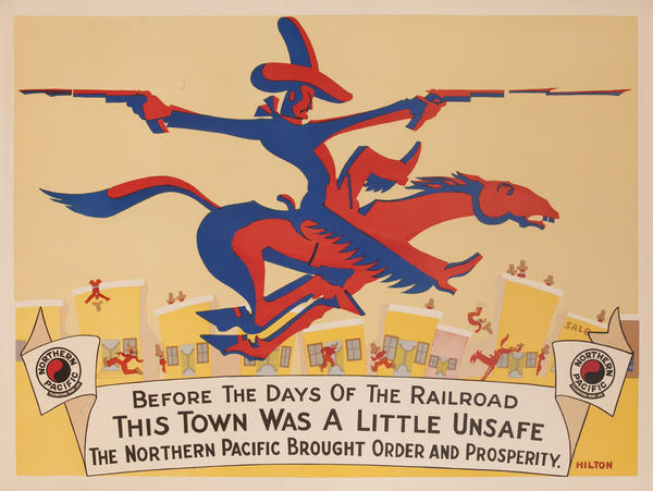 Original Northern Pacific Poster, Before the Days of the Railroad This Town Was a Little Unsafe