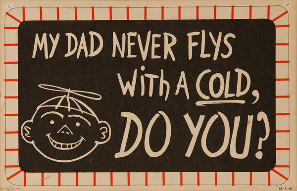 "Original Vietnam War Era  Military Flight Safety Poster, ""My Dad Never Flys With a Cold, Do You?"""