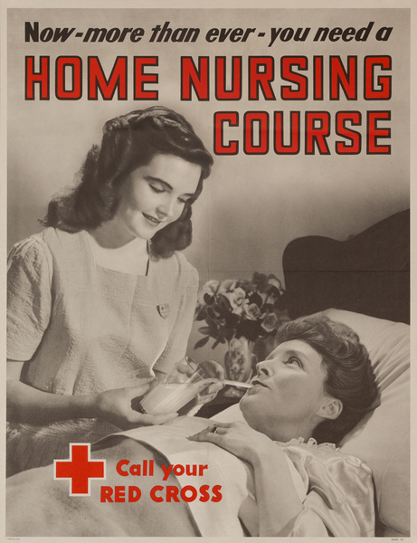 Now More Than Ever - you need a Home Nursing Course, Call Your Red Cross, Original American Red Cross Poster