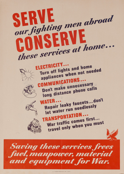 Serve our fighting men abroad, conserve these services at home. Original American WWII Poster