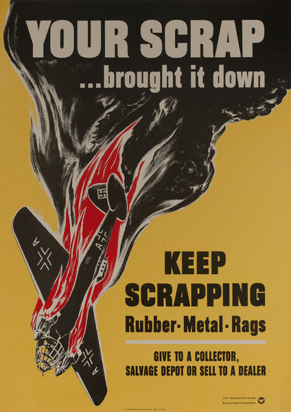 Your scrap brought it down, keep scrapping. Rubber, metal, and rags. Originalk American WWII Conservation Poster