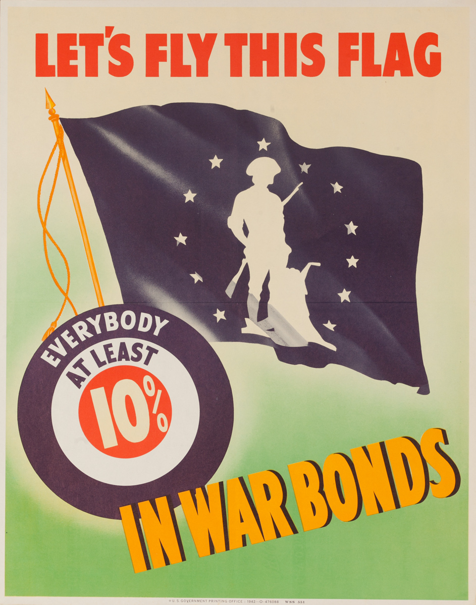 Lets Fly This Flag, Everybody at least 10% In War Bonds, Original American WWII Poster