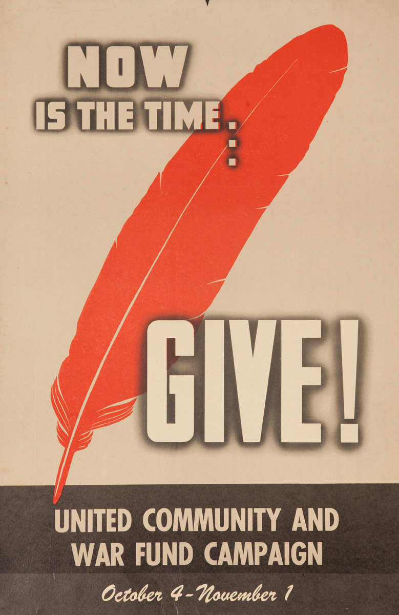 Now is the Time, GIVE, United Community and War Fund Campaign, Original American WWII Poster