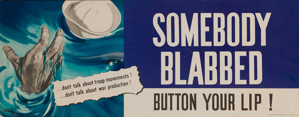 Someone Blabbed, Button Yor Lip!, Original American WWII Careless Talk Poster, blue