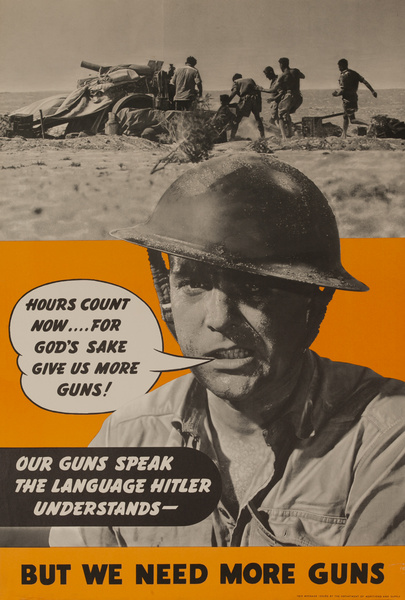 Our guns speak the language Hitler understands but we need more guns,  Original American WWII Homefront Production Poster