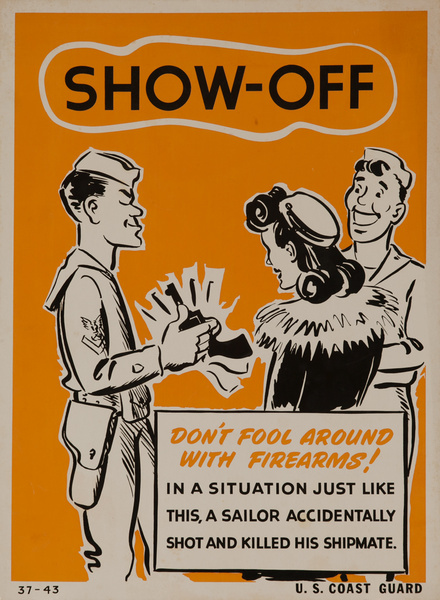 Show-Off - Don't fool around with firearms,  Original American WWII Homefront Production Poster