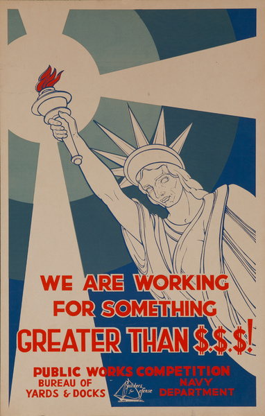 We Are Working for Something Greater than  $$$!,  Original American WWII Homefront Production Poster