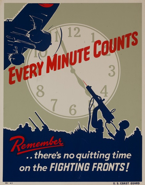 Every Minute Counts, Remember There is No Quitting Time on the Fighting Front,  Original American WWII Homefront Production Poster