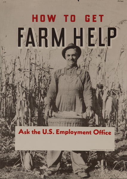How to Get Farm Help, Ask the U.S. Employment Office, Original American WWII Homefront Production Poster
