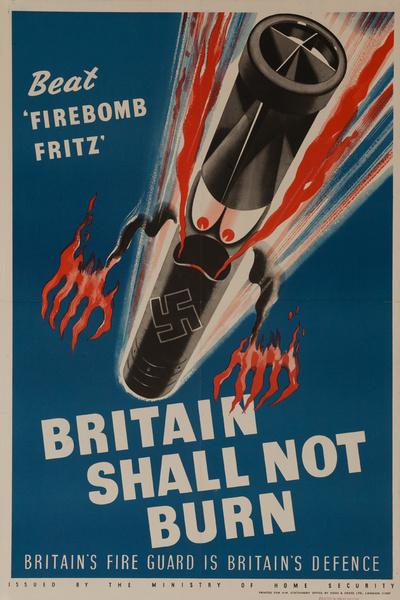 Beat Firebomb Fritz, Britain Shall not Burn. Britain's Fire Guard is Biritain's Defense, Original British WWII Poster