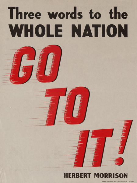 Three Words to the Whole Nation - Go To It!, Original British WWII Poster