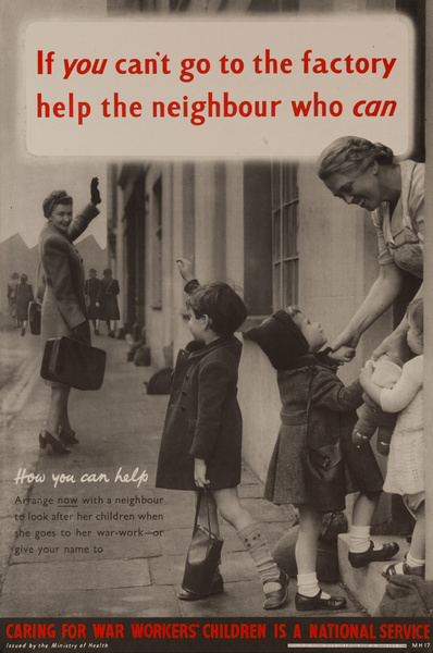 If you can't go to the factory help the neighbor who can, Original British WWII Poster