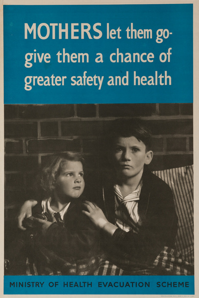 MOTHERS let them go, give them a chance of greater health and safety, Original British WWII Poster