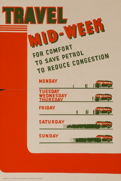 Travel Mid-Week for comfort, to save petrol, to reduce congestion, Original British WWII Poster