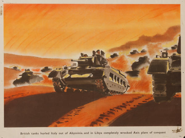 British tanks hurled Italy out of Abyssinia, and in Libya, completely wrecked Axis plans of conquest, Original British WWII Poster