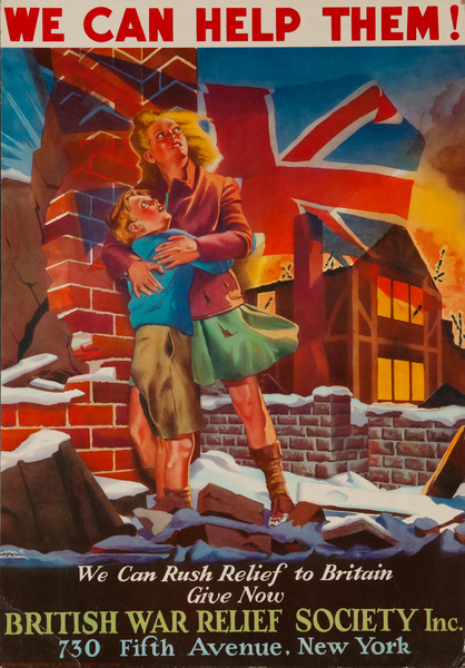 We Can Help Them! We Can Rush Relief to Britain, Give Now! British War Relief Society Inc., Original American WWII Poster