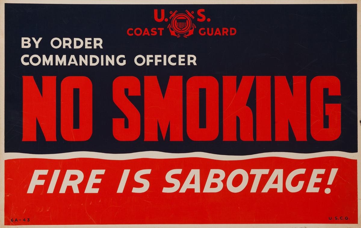 By Order Commanding officer, No Smoking! Fire is Sabotage!, Original American WWII Poster