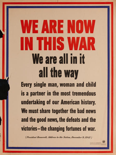 We are now in this war, we are all in it, all the way, Original American WWII Poster