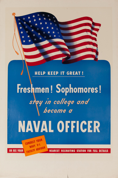 Help Keep it Great! Freshmen! Sophomores! Stay in College and Become a Naval Officer, Original American WWII Recruiting Poster