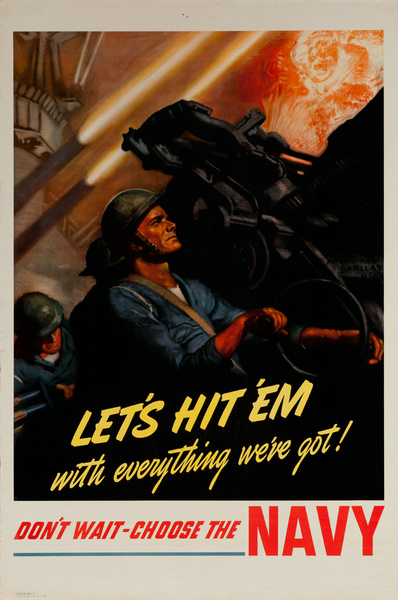 Let's Hit 'Em With Everything We've Got! Don't Wait Choose the Navy, Original American WWII Recruiting Poster