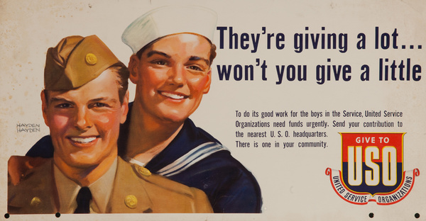They're giving a lot... won't you give a little? USO, Original American WWII Recruiting Poster
