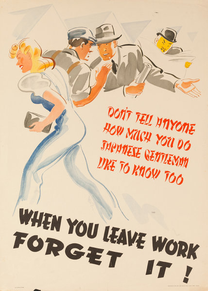 Don't tell anyone how much you do, Japanese gentleman like to know too, When You Leave Work Forget It!, Original Australian WWII Poster