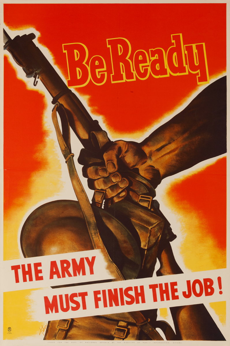 Be Ready, The Army Must Finish the Job, Original Canadian WWII Poster