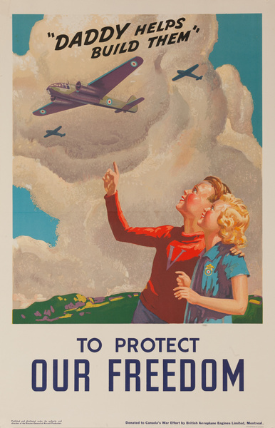 """Daddy Helps Build Them"", To Protect Our Freedom, Original Canadian WWII Poster"