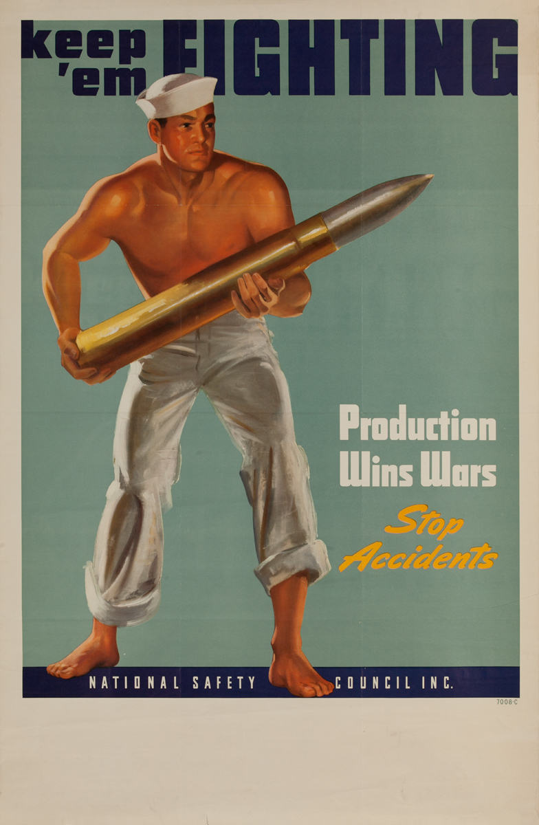 Keep 'em Fighting, Production Wins Wars,Stop Accidents,  Original WWII National Safety Council Poster