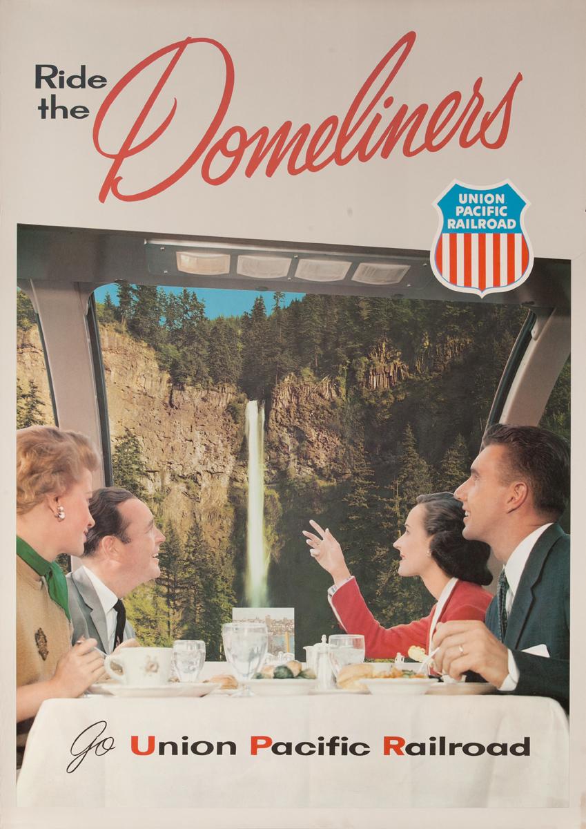 Ride the Domeliners, Go Union Pacific Railroad, Original Travel Poster