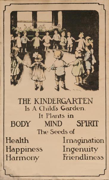 The Kindergarten is a Childs Garden It Plants in Body Mind Spirit The Seeds of Health Happiness Harmony Imagination INgenuaity  Friendliness, Original Children's Poster