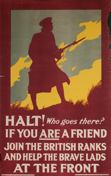 Halt! Who Goes There, If You are a Friend, Join the British Ranks and Help the Brave Lads at the Front, Original British WWI Poster